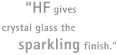 Quotation: HF gives crystal glass the sparkling finish