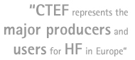 Quotation: CTEF represents the major producers and users for HF in Europe